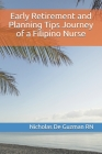 Early Retirement and Planning Tips Journey of a Filipino Nurse: Retirement palnning Cover Image