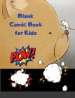 Blank Comic Book for Kids: Create Your Own Comics With This Comic Book Journal Notebook:121 Pages Large Big 8.5 x 11 Cartoon / Comic Book With Lo Cover Image