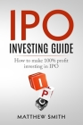 IPO Investing Guide: How to make 100% profit investing in IPO Cover Image