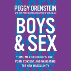Boys & Sex: Young Men on Hookups, Love, Porn, Consent, and Navigating the New Masculinity Cover Image