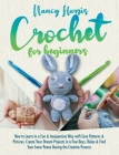 Crochet for beginners: How to Learn in a Fun & Inexpensive Way with Easy Patterns & Pictures. Create Your Dream Projects in a Few Days. Relax Cover Image