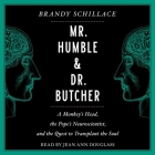 Mr. Humble and Dr. Butcher: Monkey's Head, the Pope's Neuroscientist, and the Quest to Transplant the Soul Cover Image