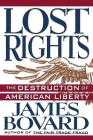 Lost Rights: The Destruction of American Liberty Cover Image