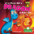 I've Never Met a Dragon I Didn't Like Cover Image
