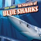 In Search of Blue Sharks (Shark Search) Cover Image