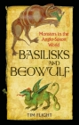 Basilisks and Beowulf: Monsters in the Anglo-Saxon World Cover Image