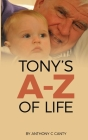 Tony's A - Z of Life Cover Image