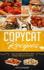 Copycat Recipes: How to Make Buffalo Wild Wings Recipes at Home Cover Image
