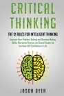 Critical Thinking: The 12 Rules for Intelligent Thinking - Improve Your Problem-Solving and Decision Making Skills, Overcome Shyness and Cover Image