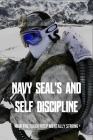 Navy Seal's And Self Discipline: How The Tough Keep Mentally Strong: New History Books Cover Image