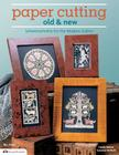 Paper Cutting Old & New: Scherenschnitte for the Modren Crafter (Design Originals #5404) Cover Image