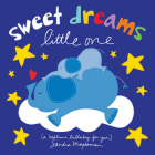 Sweet Dreams Little One: A Bedtime Lullaby for You Cover Image