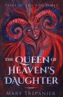 The Queen of Heaven's Daughter Cover Image