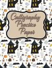 Calligraphy Practice Paper: Calligraphy Books Workbook, Calligraphy Practice Pages, Calligraphy Notebooks For Beginners, Hand Lettering Paper, Cut Cover Image