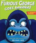 Furious George Goes Bananas: A  Primate Parody Cover Image