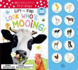 Look Who's Mooing! Lift the Flap: Scholastic Early Learners (Sound Book) Cover Image