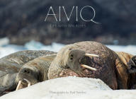 Aiviq: Life with Walruses Cover Image