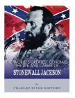 The World's Greatest Generals: The Life and Career of Stonewall Jackson Cover Image