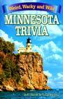Minnesota Trivia: Weird, Wacky and Wild Cover Image