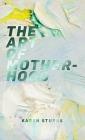The Art of Motherhood Cover Image