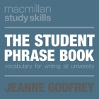 The Student Phrase Book: Vocabulary for Writing at University (Palgrave Study Skills) Cover Image