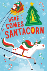 Here Comes Santacorn (Llamacorn and Friends) Cover Image