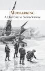 Mudlarking: A Historical Sourcebook Cover Image