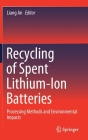 Recycling of Spent Lithium-Ion Batteries: Processing Methods and Environmental Impacts Cover Image