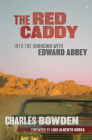 The Red Caddy: Into the Unknown with Edward Abbey Cover Image