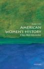 American Women's History: A Very Short Introduction (Very Short Introductions) Cover Image