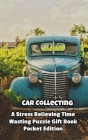 Car Collecting a Stress Relieving Time Wasting Puzzle Gift Book Cover Image