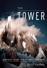 The Tower: A Chronicle of Climbing and Controversy on Cerro Torre Cover Image
