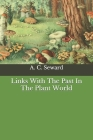 Links With The Past In The Plant World Cover Image