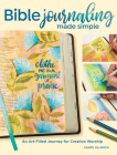 Bible Journaling Made Simple: An Art-Filled Journey for Creative Worship Cover Image