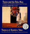 Tanya and the Tobo Man: A Story for Children Entering Therapy Cover Image