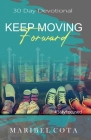 Keep Moving Forward: Not being moved by circumstance Cover Image