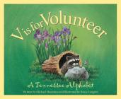 V is for Volunteer: A Tennessee Alphabet (Discover America State by State) Cover Image