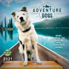 Adventure Dogs 2021 Wall Calendar: Hiking, Camping, and Traveling with Courageous Canines Cover Image