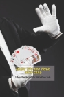 Magic Tips and Tricks With Card: A Magical Show For You To Try With Cool Magic Tricks: Magic With Cards Cover Image