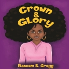 Crown & Glory: Embrace Your Hair Cover Image