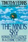 The Mind's Sky: Human Intelligence in a Cosmic Context Cover Image