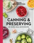 Good Housekeeping Canning & Preserving, 17: 80+ Simple, Small-Batch Recipes (Good Food Guaranteed #17) Cover Image