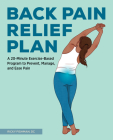 The Back Pain Relief Plan: A 20-Minute Exercise-Based Program to Prevent, Manage, and Ease Pain Cover Image