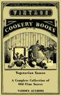 Vegetarian Sauces - A Complete Collection of Old-Time Sauces Cover Image