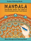 Mandala Coloring Book For Adults: An Adult Coloring Book with intricate Mandalas for Stress Relief, Relaxation, Fun, Meditation and Creativity ( Black Cover Image