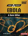 Ebola: A Rare Killer Cover Image
