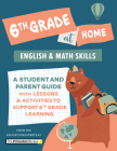 6th Grade at Home: A Student and Parent Guide with Lessons and Activities to Support 6th Grade Learning (Math & English Skills) (Learn at Home) Cover Image