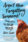 Aren't You Forgetting Someone?: Essays from My Mid-Life Revenge Cover Image
