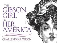 The Gibson Girl and Her America: The Best Drawings of Charles Dana Gibson (Dover Fine Art) Cover Image