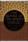 The Repose of the Spirits: A Sufi Commentary on the Divine Names Cover Image